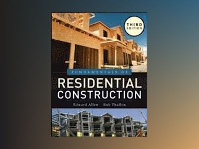 Fundamentals of Residential Construction, 3rd Edition av Edward Allen