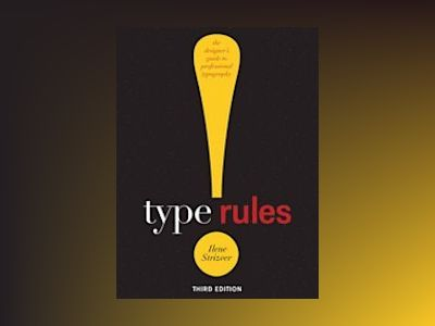 Type Rules: The Designer's Guide to Professional Typography, 3rd Edition av Ilene Strizver