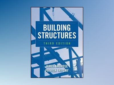 Building Structures, 3rd Edition av James Ambrose