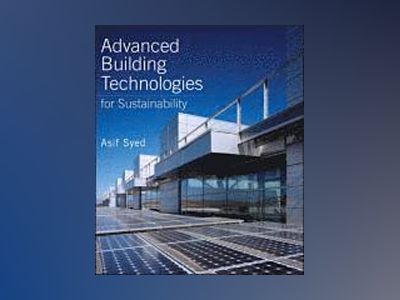 Advanced Building Technologies for Sustainability av Syed