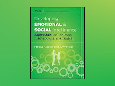 The Emotional Intelligence in Action Activities Guide av Marcia Hughes