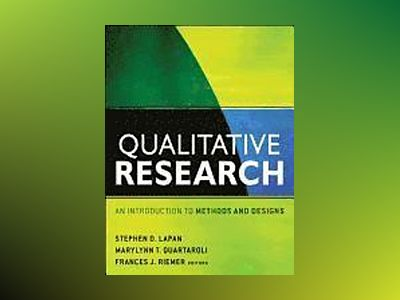Qualitative Research : An Introduction to Methods and Designs av Stephen D. Lapan