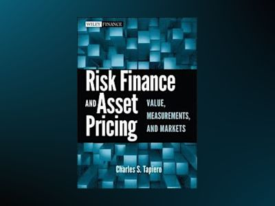 Risk Finance and Asset Pricing : Value, Measurements, and Markets av Charles Tapiero