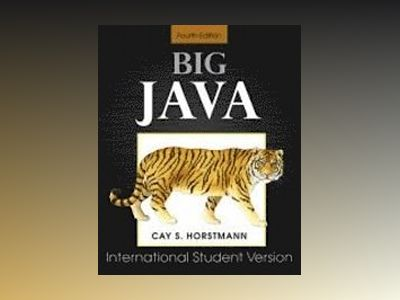 Big Java 4th Edition for Java 7 and 8 International Student Version av Cay S. Horstmann