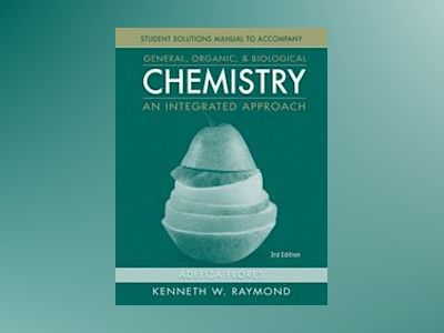 General Organic and Biological Chemistry, Student Study Guide and Solutions av Kenneth W. Raymond