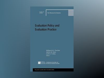 Evaluation Policy and Evaluation Practice: New Directions for Evaluation 12 av EV