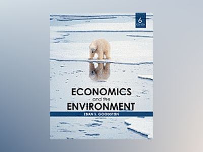 Economics and the Environment, 6th Edition av Eban S. Goodstein