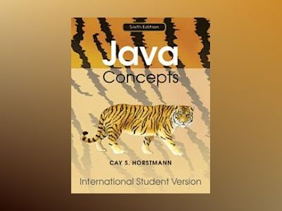 Java Concepts 6/E for Java 7 and 8 International Student Version av Cay S. Horstmann