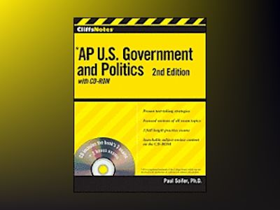 CliffsNotes AP U.S. Government and Politics with CD-ROM, 2nd Edition av Paul Soifer