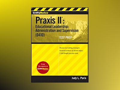 CliffsNotes Praxis II: Educational Leadership: Administration and Supervisi av Judy L. Paris