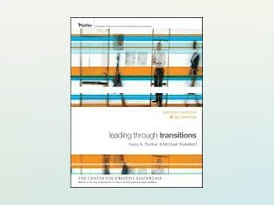 Leading Through Transitions: Participant Workbook, 2-Day av Kerry Bunker