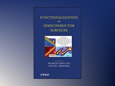 Functionalization of Semiconductor Surfaces av Feng Tao