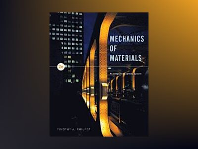 Mechanics of Materials: An Integrated Learning System, 2nd Edition av Timothy A. Philpot