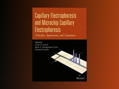 Capillary Electrophoresis and Microchip Capillary Electrophoresis: Principl av Carlos D. Garcõa