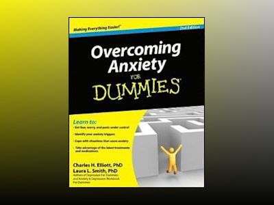Overcoming Anxiety For Dummies , 2nd Edition av Charles H. Elliott