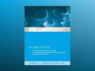 Not-for-Profit Budgeting and Financial Management, 2nd Edition av Edward J. McMillan