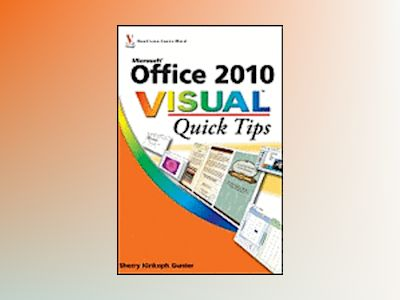 Office 2010 Visual Quick Tips av Sherry Kinkoph Gunter
