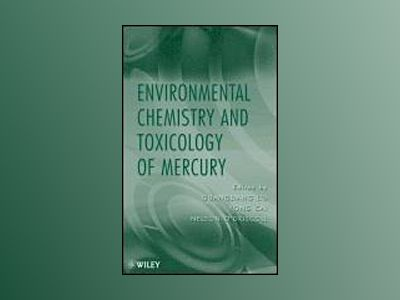 Advances in Environmental Chemistry and Toxicology of Mercury av Yong Cai