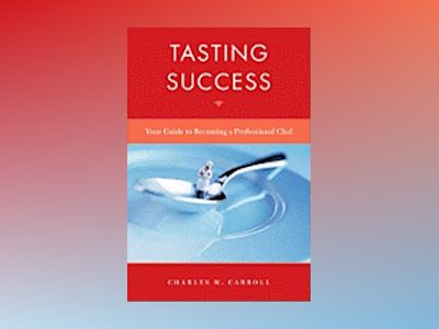 Planning Your Success in the Culinary World av Charles Carroll