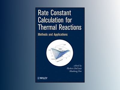 Rate Constant Estimation for Thermal Reactions: Methods and Applications av Herbert DaCosta