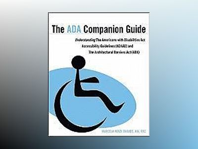 The ADA Companion Guide: Understanding the Americans with Disabilities Act av Marcela A. Rhoads