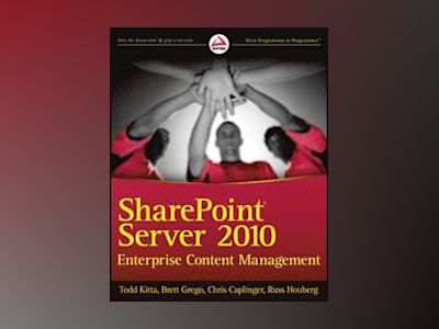 SharePoint Server 2010 Enterprise Content Management av Todd Kitta