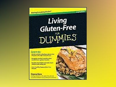 Living Gluten-Free For Dummies, 2nd Edition av Danna Korn