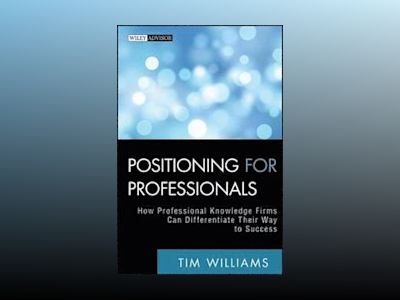 Positioning for Professionals : How Professional Knowledge Firms Can Differ av Tim Williams