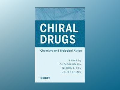 Chiral Drugs: Chemistry and Biological Action av Guo-Qiang Lin