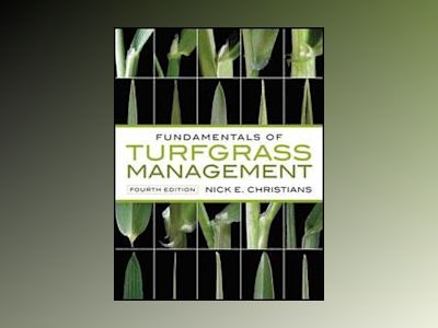 Fundamentals of Turfgrass Management, 4th Edition av Nick Christians