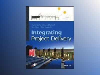 Integrated Project Delivery av Fischer