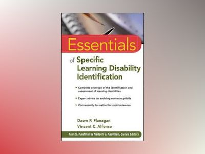 Essentials of Specific Learning Disability Identification av Dawn P. Flanagan
