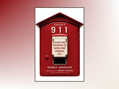 Credit 911: Secrets and Strategies to Saving Your Financial Life av R. Anderson