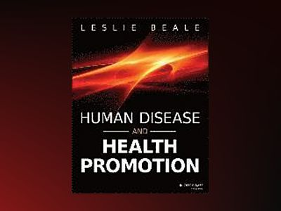Human Disease and Health Promotion av Beale