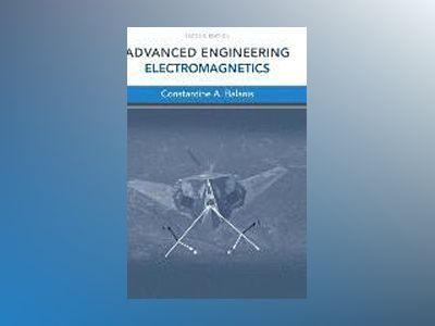 Advanced Engineering Electromagnetics av Constantine A. Balanis