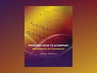 Problems Book to Accompany Mathematics for Economists av Tamara Todorova