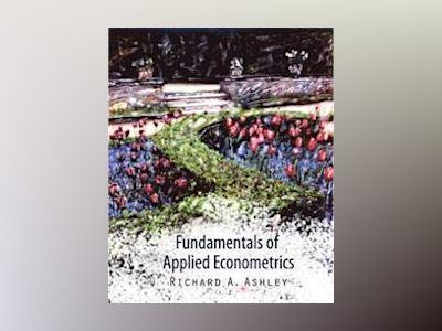 Fundamentals of Applied Econometrics av Richard A. Ashley