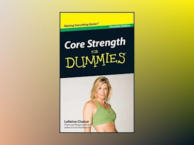 Core Strength For Dummies , Portable Collection Edition av LaReine Chabut