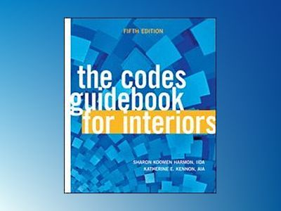 The Codes Guidebook for Interiors, 5th Edition av Sharon Koomen Harmon