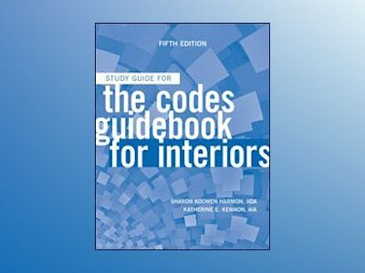 The Codes Guidebook for Interiors, Study Guide, 5th Edition av Sharon Koomen Harmon