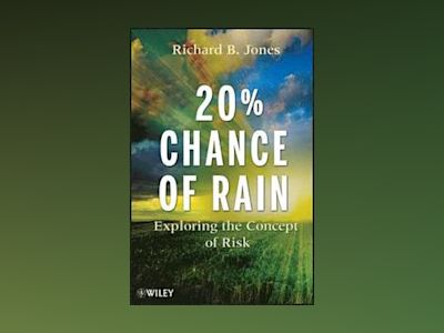 20% Chance of Rain: Exploring the Concept of Risk av Richard B. Jones