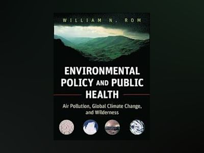 Environmental Policy and Public Health: Air Pollution, Global Climate Chang av William N. Rom