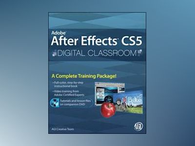 Adobe After Effects CS5 Digital Classroom av AGI Creative Team