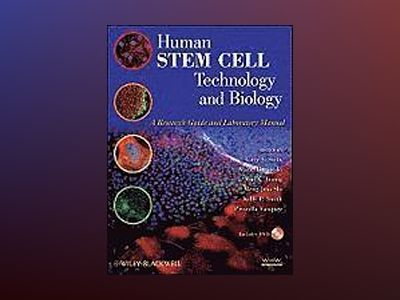 Human Stem Cell Technology & Biology: A Research Guide and Laboratory Manua av Gary S. Stein