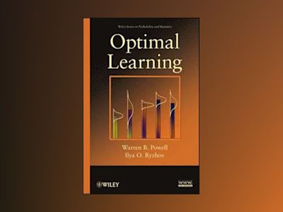 Optimal Learning av Warren B. Powell