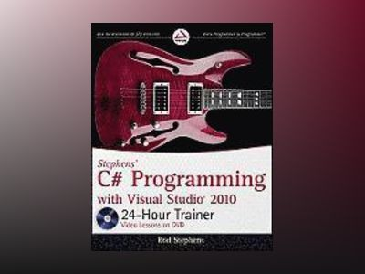 Stephens' C# Programming with Visual Studio 2010 24-Hour Trainer av Rod Stephens