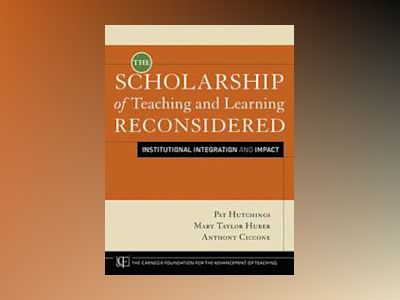 The Scholarship of Teaching and Learning Reconsidered: Institutional Integr av Pat Hutchings