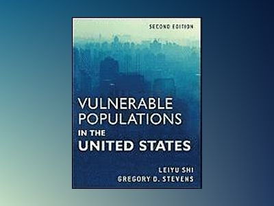 Vulnerable Populations in the United States, 2nd Edition av Leiyu Shi