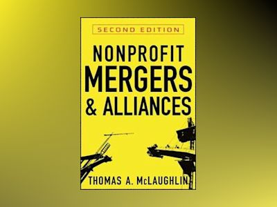 Nonprofit Mergers and Alliances: A Strategic Planning Guide, 2nd Edition av Thomas A. McLaughlin