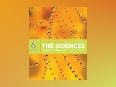 The Sciences: An Integrated Approach, 6th Edition High School Edition av James Trefil